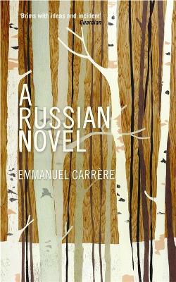 A Russian Novel by Emmanuel Carrere