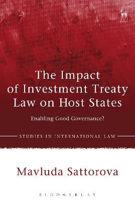 The Impact of Investment Treaty Law on Host States by Mavluda Sattorova