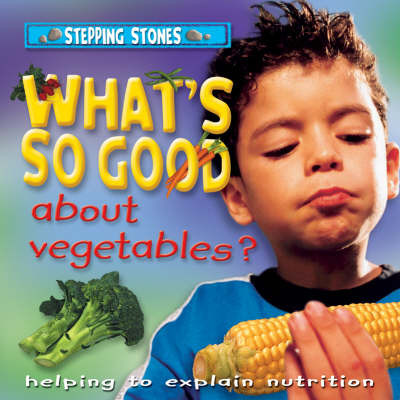 What's So Good About Vegetables?: Helping to Explain Nutrition by Ronne Randall