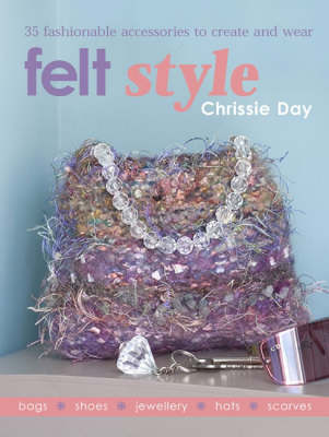 Felt Style by Chrissie Day