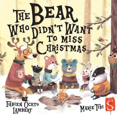 Bear Who Didn't Want To Miss Christmas by Marie Tibi