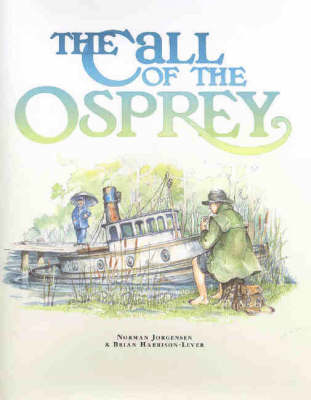 The Call of the Osprey by Norman Jorgensen