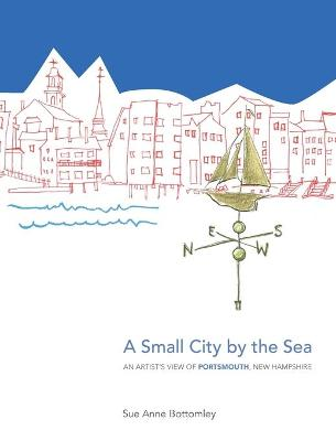 A Small City by the Sea by Sue Anne Bottomley
