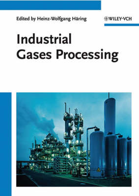 Industrial Gases Processing by Heinz-Wolfgang Haring