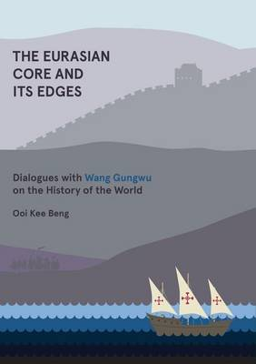 Eurasian Core and Its Edges by Ooi Kee Beng