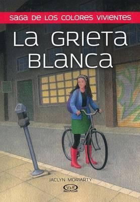 La Grieta Blanca by Jaclyn Moriarty