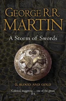 A Storm of Swords: Part 2 Blood and Gold (Reissue) by George R. R. Martin