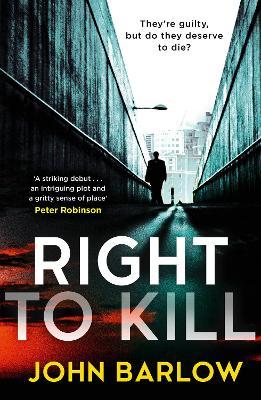 Right to Kill by John Barlow