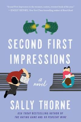 Second First Impressions: A Novel by Sally Thorne