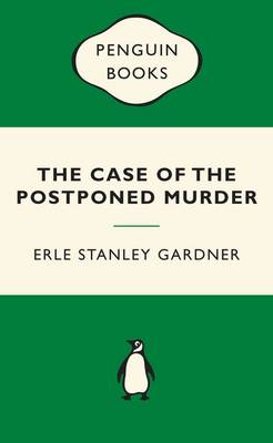 The The Case of the Postponed Murder by Erle Stanley Gardner