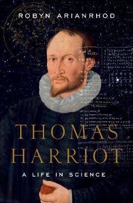 Thomas Harriot: A Life in Science book
