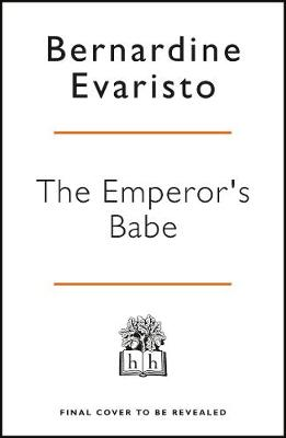 The Emperor's Babe: From the Booker prize-winning author of Girl, Woman, Other by Bernardine Evaristo