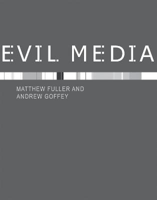 Evil Media by Matthew Fuller