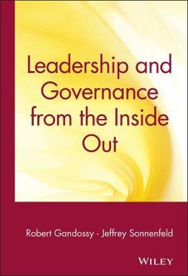 Leadership and Governance from the Inside Out by Robert Gandossy
