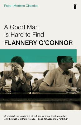 Good Man is Hard to Find by Flannery O'Connor