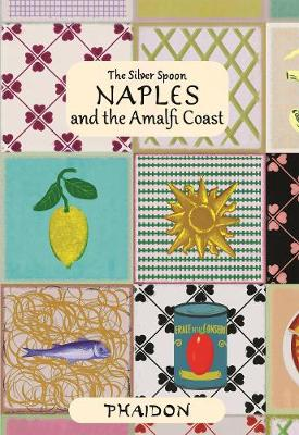 Naples and the Amalfi Coast by The Silver Spoon Kitchen