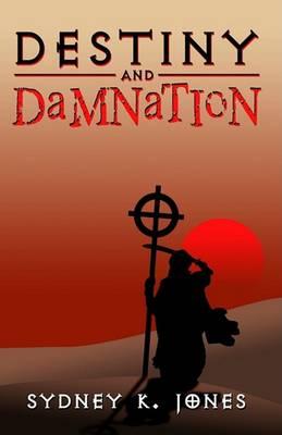 Destiny & Damnation by Sydney K Jones
