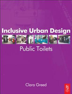 Inclusive Urban Design: Public Toilets by Clara Greed