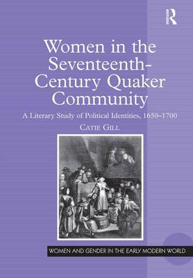 Women in the Seventeenth-Century Quaker Community by Catie Gill