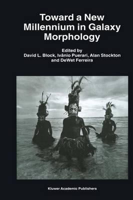 Toward a New Millennium in Galaxy Morphology by David Block