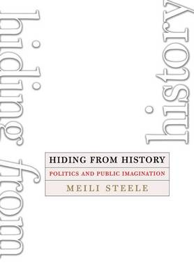 Hiding from History by Meili Steele