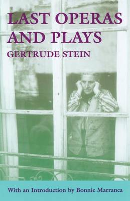 Last Operas and Plays by Gertrude Stein