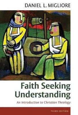 Faith Seeking Understanding by Daniel L. Migliore