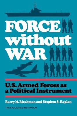 Force without War by Barry M. Blechman