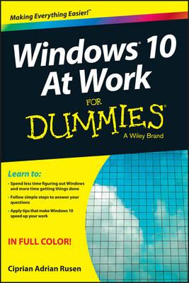 Windows 10 at Work for Dummies by Ciprian Adrian Rusen