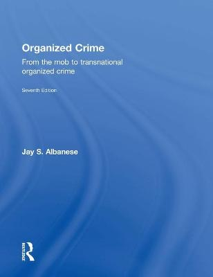 Organized Crime by Jay S. Albanese