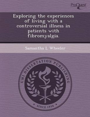 Exploring the Experiences of Living with a Controversial Illness in Patients with Fibromyalgia by Maria Eugenia Davalos Perdomo