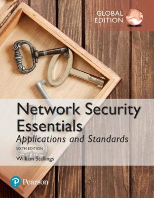 Network Security Essentials: Applications and Standards, Global Edition book