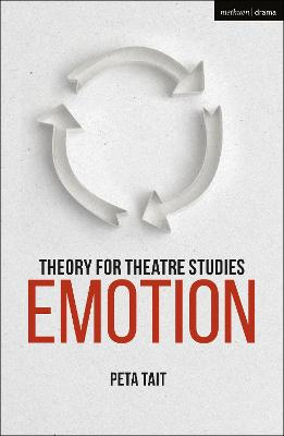 Theory for Theatre Studies: Emotion by Prof. Peta Tait