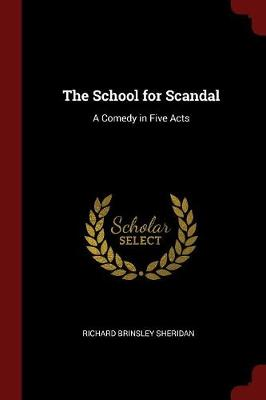 School for Scandal by Richard Brinsley Sheridan