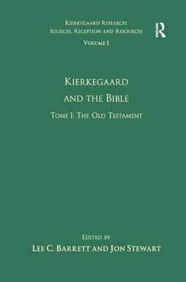 Volume 1, Tome I: Kierkegaard and the Bible - The Old Testament by Jon Stewart