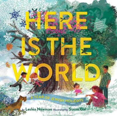 Here Is the World: A Year of Jewish Holidays by Leslea Newman