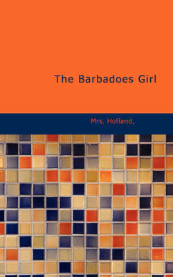 The The Barbadoes Girl by Mrs Hofland