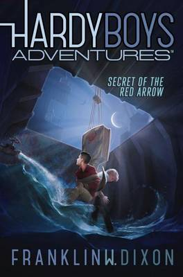 Hardy Boys Adventures #1: Secret of the Red Arrow by Franklin W. Dixon