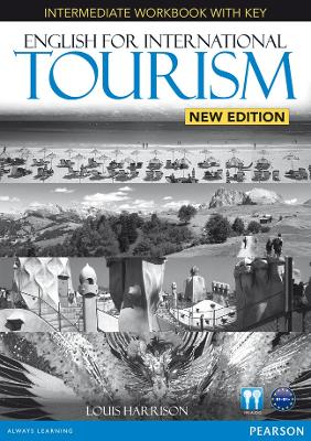 English for International Tourism Intermediate New Edition Workbook with Key and Audio CD Pack by Louis Harrison