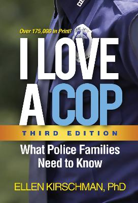 I Love a Cop, Third Edition by Ellen Kirschman