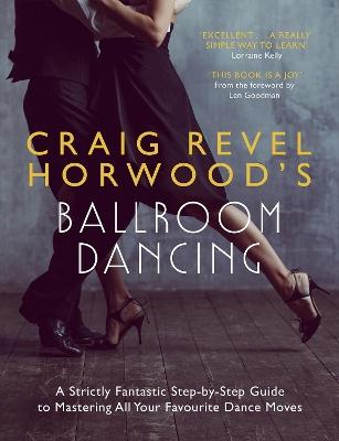 Craig Revel Horwood's Ballroom Dancing by Craig Revel Horwood