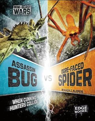 Assassin Bug vs Ogre-Faced Spider by Alicia Z Klepeis