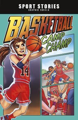 Basketball Camp Champ by Jake Maddox