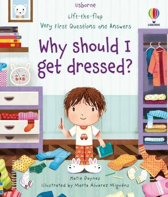 Lift-the-flap Very First Questions and Answers Why should I get dressed? book