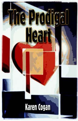 Prodigal Heart by Karen Cogan