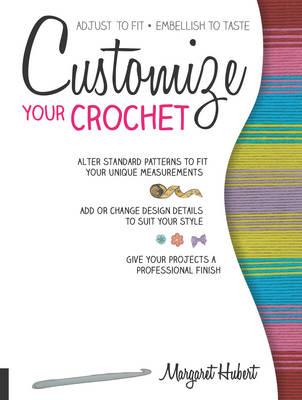 Customize Your Crochet by Margaret Hubert