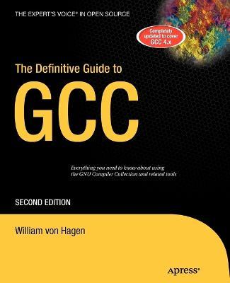 Definitive Guide to GCC by William Von Hagen