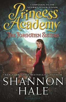 Princess Academy: The Forgotten Sisters by Shannon Hale