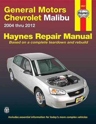 GM Chevrolet Malibu Automotive Repair Manual by Max Haynes