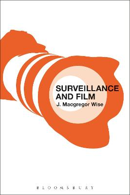 Surveillance and Film by J. Macgregor Wise
